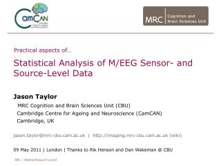 Statistical Analysis of M/EEG Sensor- and Source-Level Data Jason Taylor