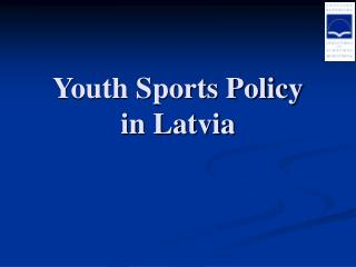 Youth Sports Policy  in Latvia