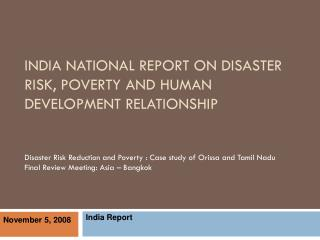 INDIA NATIONAL REPORT ON DISASTER RISK, POVERTY AND HUMAN DEVELOPMENT RELATIONSHIP