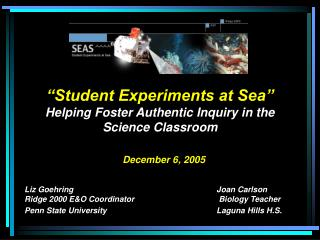 """""""Student Experiments at Sea""""  Helping Foster Authentic Inquiry in the Science Classroom"""