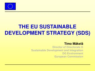 THE EU SUSTAINABLE DEVELOPMENT STRATEGY (SDS)