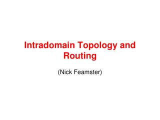 Intradomain Topology and Routing