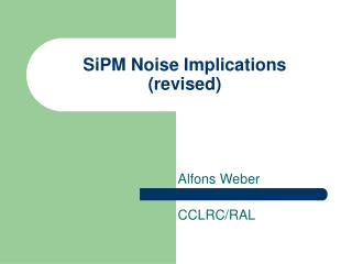 SiPM Noise Implications (revised)