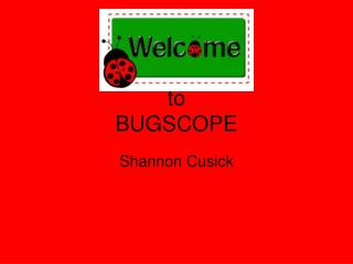 to BUGSCOPE