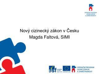 Nový cizinecký zákon v Česku Magda Faltová, SIMI