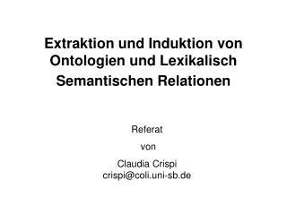 Extraktion und Induktion von Ontologien und Lexikalisch Semantischen Relationen