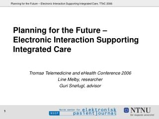 Planning for the Future – Electronic Interaction Supporting Integrated Care