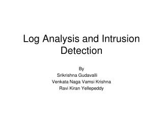 Log Analysis and Intrusion Detection