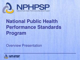 National Public Health Performance Standards Program   Overview Presentation