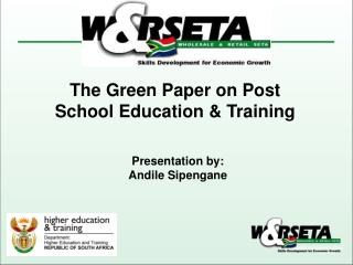 The Green Paper on Post School Education & Training