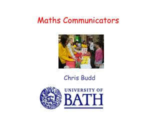 Maths Communicators                       Chris Budd
