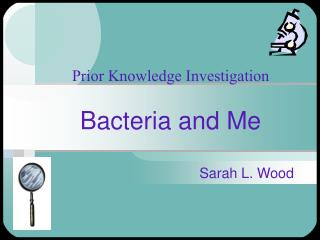 Bacteria and Me