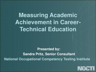 Measuring Academic Achievement in Career-Technical Education