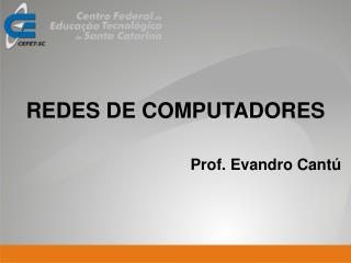 Prof. Evandro Cantú