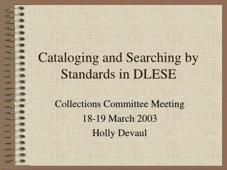 Cataloging and Searching by Standards in DLESE