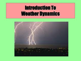 Introduction To  Weather Dynamics