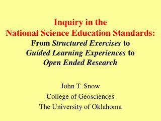 John T. Snow College of Geosciences The University of Oklahoma