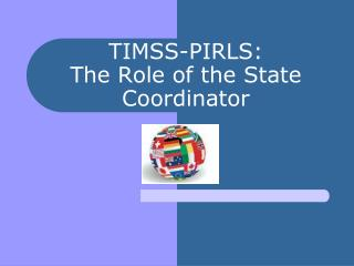TIMSS-PIRLS: The Role of the State Coordinator