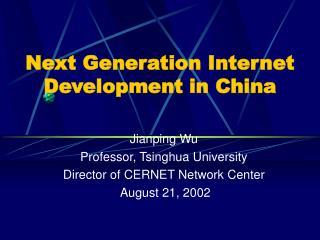 Next Generation Internet Development in China