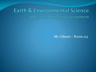 Earth & Environmental Science U4(c):  The Changing Environment