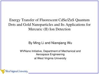 By Ming Li and Nianqiang Wu WVNano Initiative, Department of Mechanical and Aerospace Engineering
