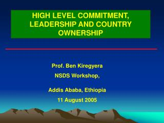 HIGH LEVEL COMMITMENT, LEADERSHIP AND COUNTRY OWNERSHIP