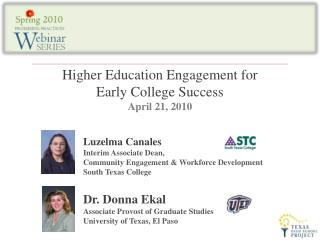 Higher Education Engagement for  Early College Success April 21, 2010