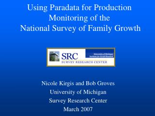 Using Paradata for Production Monitoring of the  National Survey of Family Growth
