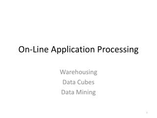 On-Line Application Processing