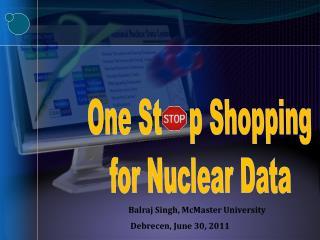 Balraj Singh, McMaster University  Debrecen, June 30, 2011