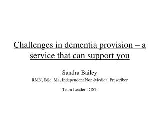 Challenges in dementia provision � a service that can support you