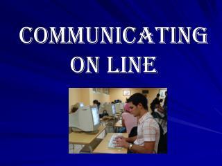 Communicating on line