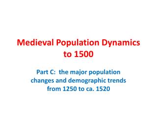 Medieval Population Dynamics to 1500