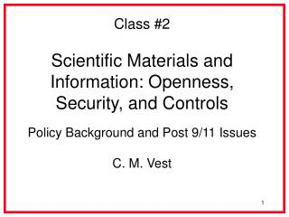 Class #2 Scientific Materials and Information: Openness, Security, and Controls
