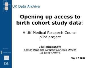 Opening up access to birth cohort study data : A UK Medical Research Council  pilot project
