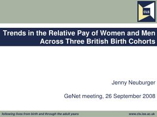 Trends in the Relative Pay of Women and Men Across Three British Birth Cohorts