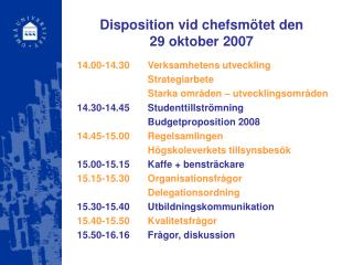 Disposition vid chefsmötet den  29 oktober 2007