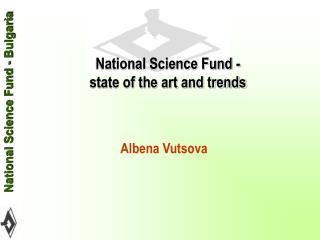 National Science Fund - state of the art and trends