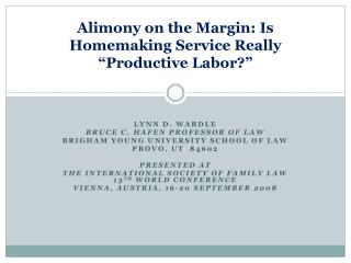 """Alimony on the Margin: Is Homemaking Service Really """"Productive Labor?"""""""