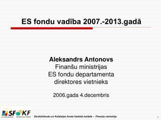ES fondu vadība 2007.-2013.gadā