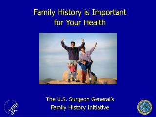 Family History is Important  for Your Health