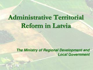 Administrative Territorial Reform in Latvia