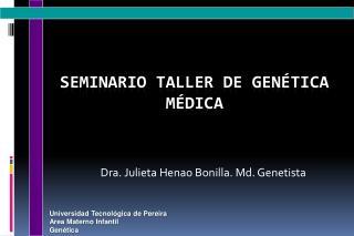 Seminario taller de genética  mÉdica