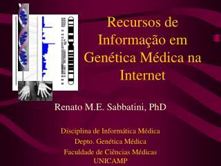 Recursos de Informa��o em Gen�tica M�dica na Internet