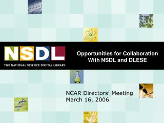 Opportunities for Collaboration With NSDL and DLESE
