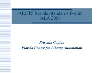 ALCTS Serials Standards Forum ALA 2004