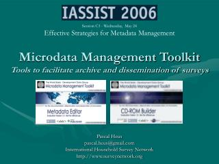 Microdata Management Toolkit Tools to facilitate archive and dissemination of surveys