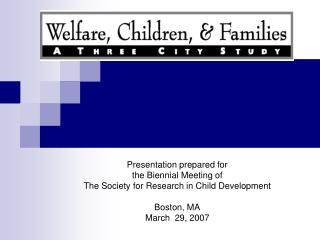 Presentation prepared for  the Biennial Meeting of  The Society for Research in Child Development