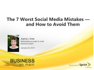 The 7 Worst Social Media Mistakes — 	and How to Avoid Them