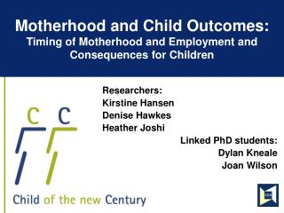 Motherhood and Child Outcomes:  Timing of Motherhood and Employment and Consequences for Children